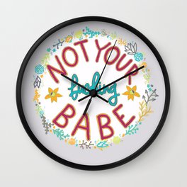 Not Your Fucking Babe Wall Clock