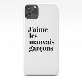 J'AIME LES MAUVAIS GARÇONS I LIKE BAD BOYS iPhone Case