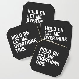 Overthink This Funny Quote Coaster