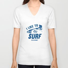 I Like To Surf The Internet Unisex V-Neck