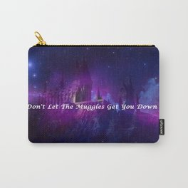Hogwarts- Don't Let The Muggles Get Your Down Carry-All Pouch