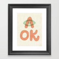 A OK Framed Art Print