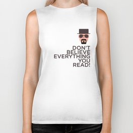 DON'T BELIEVE EVERYTHING YOU READ Biker Tank