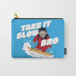 Take it Slow Bro - Funny Snowboarding Sloth Carry-All Pouch