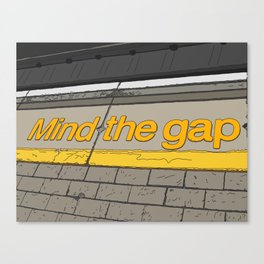 Mind the Gap in London Canvas Print