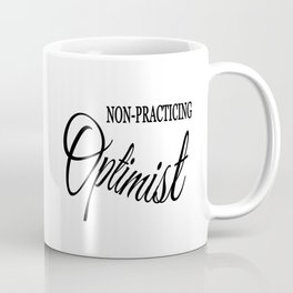 Non-practicing Optimist Coffee Mug