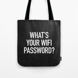What's your wifi password? Tote Bag