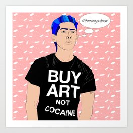 Buy Art, Not Cocaine - Dude with Blue Hair Typography Digital Drawing Art Print
