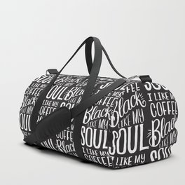 COFFEE BLACK LIKE MY SOUL Duffle Bag