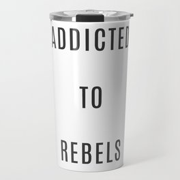 Addicted to Rebels Cute Entrepreneur Hustle Black Travel Mug