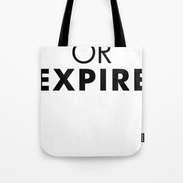 Evolve or expire Tote Bag