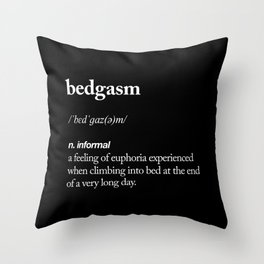 Bedgasm funny meme dictionary definition modern black and white typography home room wall decor Throw Pillow