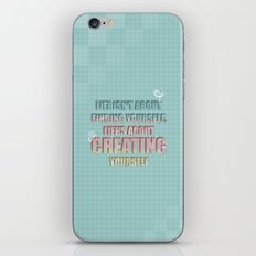 Life isn't about finding yourself. Life is about creating yourself Quote iPhone & iPod Skin