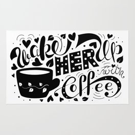 Wake Her Up With Coffee (black and white) Rug