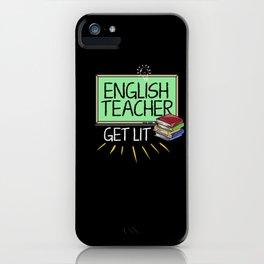 Gifts For Teachers: English Teachers Get Lit iPhone Case