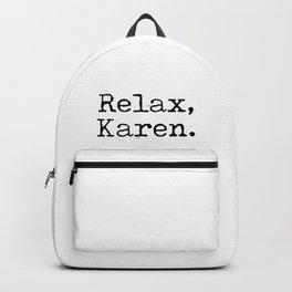 Relax, Karen. Backpack