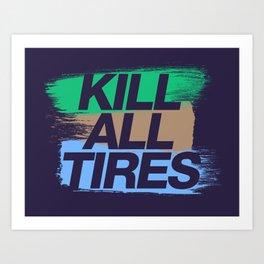 Kill All Tires v7 HQvector Art Print