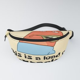 This Is A Load Of Barnacles Fanny Pack