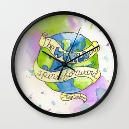 The World Only Spins Forward Wall Clock