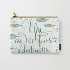 You Are My Favorite Destination in Turquoise & Brown Carry-All Pouch