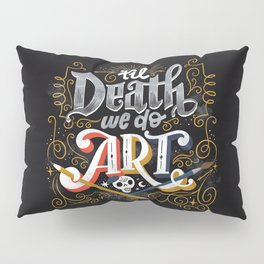 Til Death We Do Art Pillow Sham