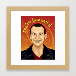 Ninth Doctor - You're Fantastic! Framed Art Print