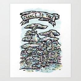 Chance To Take Art Print