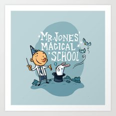 Mr Jones' Magical School Art Print