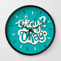 Okay? Okay. Wall Clock