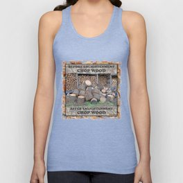 AFTER ENLIGHTENMENT CHOP WOOD Unisex Tank Top