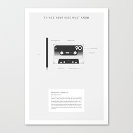 Things Your Kids Must Know: Compact Cassette Canvas Print
