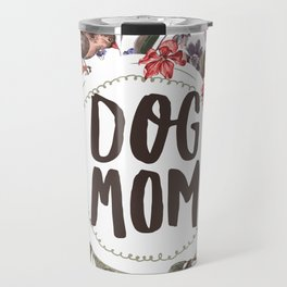 Dog Mom Flowers Travel Mug