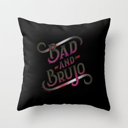 Bad and Brujo - Bad and Boujee Throw Pillow