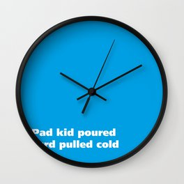 Pad kid poured curd pulled cold - Tongue Twisters Wall Clock