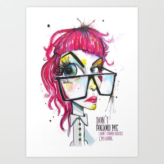 Don't Follow Me Art Print