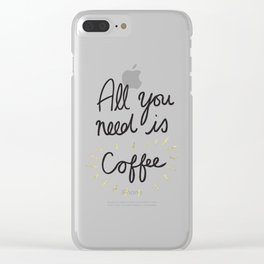 All You Need Is Coffee - Gold Clear iPhone Case