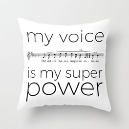 My voice is my super power (tenor, white version) Throw Pillow