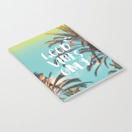 """Good Vibes Only."" - Quote - Tropical Paradise Palm Trees Notebook"