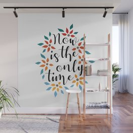 Now Is The Only Time Wall Mural