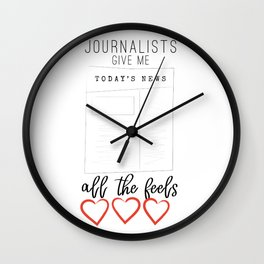 Journalists give me all the feels Wall Clock