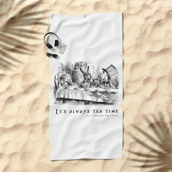 It's always tea time Beach Towel