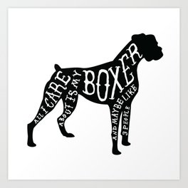 I Only Care About My Boxer.. Art Print