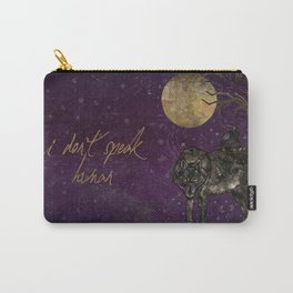 I Don't Speak Human Carry-All Pouch