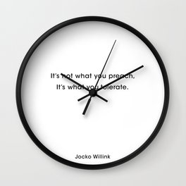 Jocko Willink Quote. It's not what you preach, it's what you tolerate Wall Clock