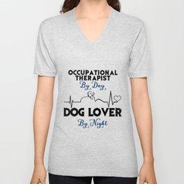 occupational therapist by day dog lover bt night nurse Unisex V-Neck