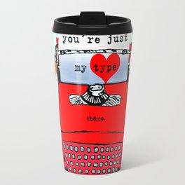 YOU ARE JUST MY TYPE Travel Mug