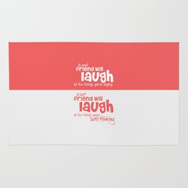 Lab No. 4 - A good friend will laugh at the things Friendship Quotes Poster Rug