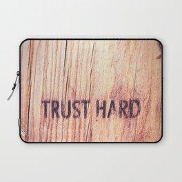 Trust Hard Laptop Sleeve