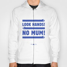 Look Hands! No Mum! Hoody