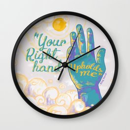 Your right hand upholds me Wall Clock